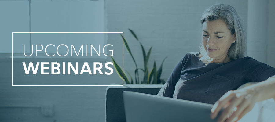 Sign up for invitations to our webinars.